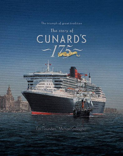 The Story of Cunard's 175 Years The Triumph of a Great Tradition