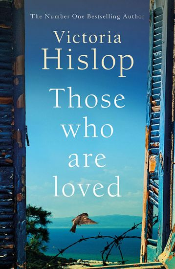 Front cover of Victoria Hislop's novel, Those who are loved