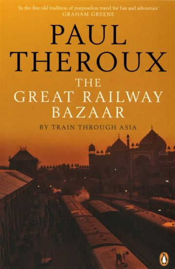 Best travel books: The Great Railway Bazaar